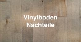 Vinylboden Nachteile
